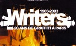 Writers – 20 Jahre Graffiti in Paris (1983-2003)